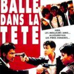 Une Balle dans la Tête (Bullet in the Head, 1990)
