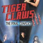 Tiger Claws III (2000) AKA. Tiger Claws III: The Final Conflict