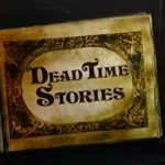 Le Manuel des Monstres, N°101 – The Deadtime Stories