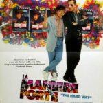 La Manière Forte (The Hard Way, 1991)