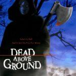 Dead Above Ground (2002)