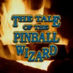 Are You Afraid of the Dark ? (1.13) – The Tale of the Pinball Wizard (1992)