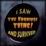 """Le Bazar du Bizarre – Badge Promotionnel """"The Horrible Thing !"""""""